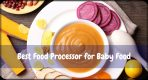 [Top 5] Best Food Processor for Baby Food