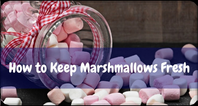 How to Keep Marshmallows Fresh